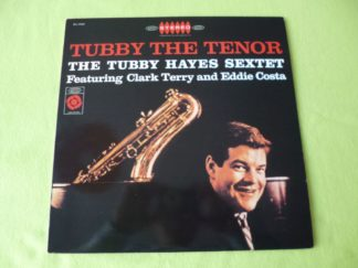 """The Tubby Hayes Sextet """"Featuring Clark Terry And Eddie Costa"""""""